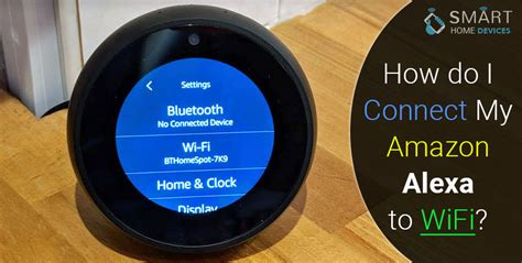 How do I Connect My Amazon Alexa to WiFi? | Smart Home Devices